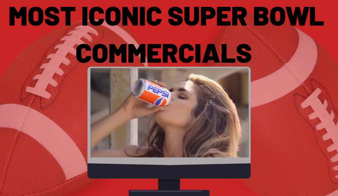 Most Iconic Super Bowl Commercials