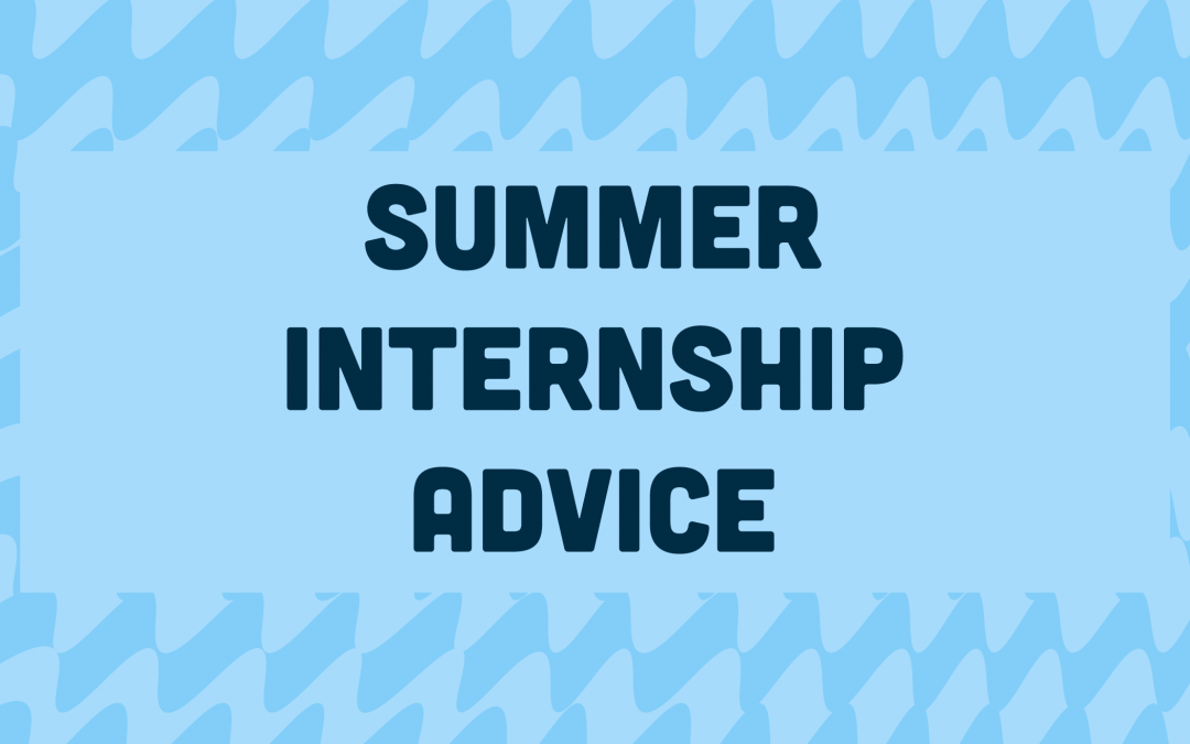 Summer Internship Advice