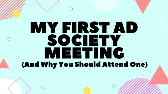 My First Ad Society Meeting (And Why You Should Attend One)