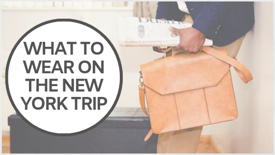 What to Wear on the New York Trip