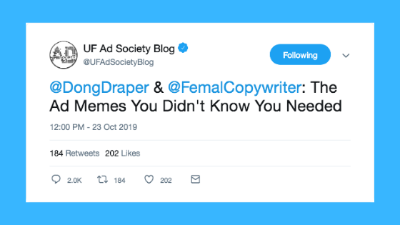@DongDraper & @FemalCopywriter: The Ad Memes You Didn't Know You Needed