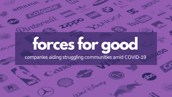 Forces for Good: Companies Aiding Struggling Communities Amid COVID-19