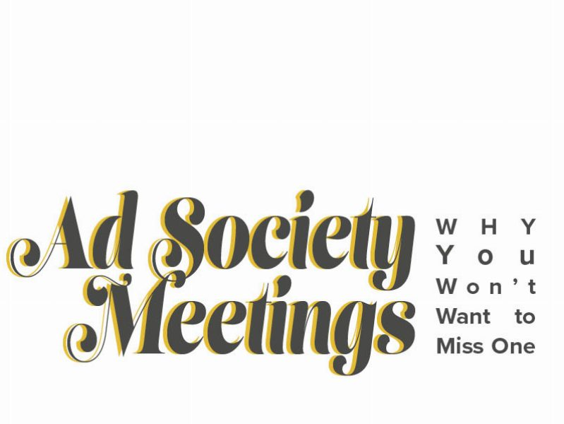 Ad Society Meetings: Why You Wont Want to Miss One