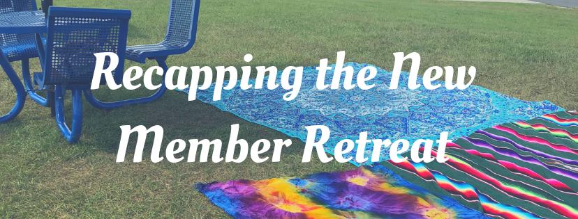 Recapping the New Member Retreat
