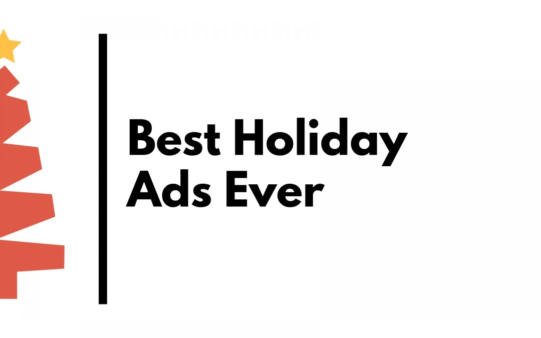 Best Holiday Ads Ever