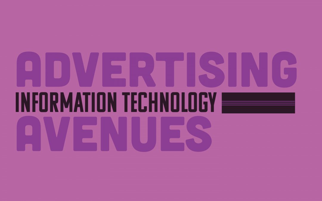 Advertising Avenues: Information Technology