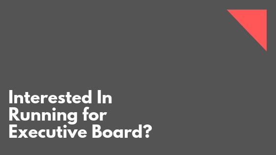 Interested In Running for Executive Board?