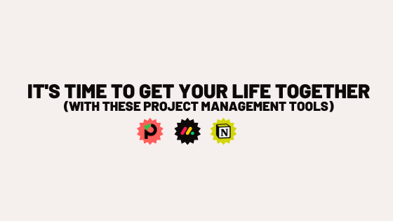 Get your life together with these project management tools.