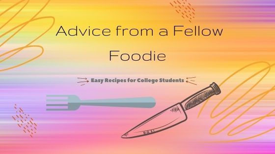 Easy Meals to Make as a College Student